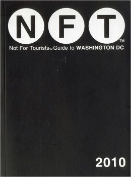 Not for Tourists Guide to Washington DC 2010