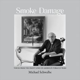Smoke Damage: Voices from the Front Lines of America's Tobacco Wars