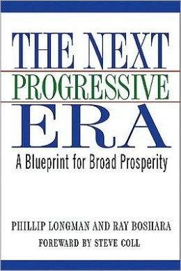 The Next Progressive Era: A Blueprint for Broad Prosperity