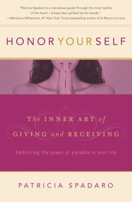 Honor Yourself: The Inner Art of Giving and Receiving
