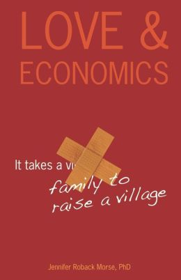 Love and Economics: It Takes a Family to Raise a Village