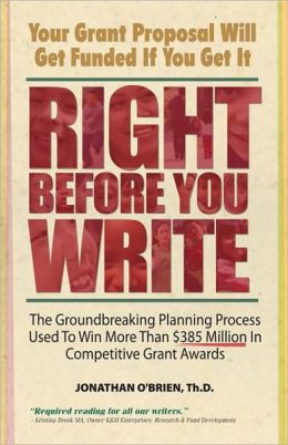 Right Before You Write: The Groundbreaking Planning Process Used to Win More Than $385 Million in Competitive Grant Awards