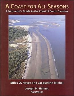 A Coast for All Seasons: A Naturalist's Guide to the Coast of South Carolina