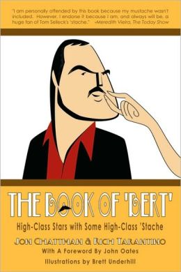 The Book Of 'Bert': High Class Stars with Some High Class 'Stache
