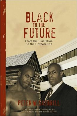 Black To The Future, From The Plantation To The Corporation