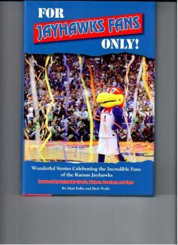 For Kansas Jayhawks Fans Only!