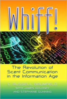 Whiff!: The Revolution of Scent Communication in the Information Age