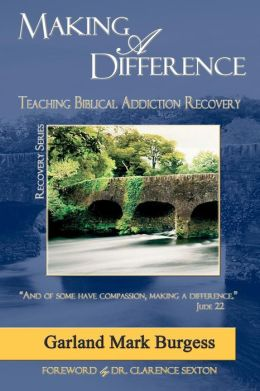 Making a Difference: Teaching Biblical Addiction Recovery