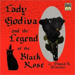 Lady Godiva And The Legend Of The Black Rose