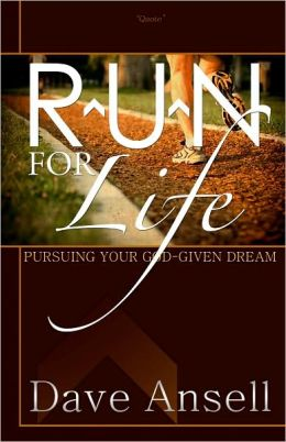 R.U.N. for Life: Pursuing Your Godgiven Dream