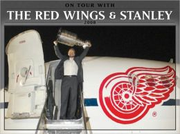 On Tour with the Red Wings & Stanley 2008