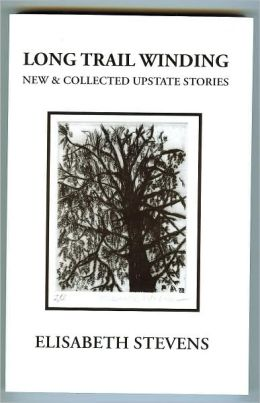 Long Trail Winding: New and Collected Upstate Stories