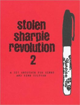 Stolen Sharpie Revolution 2: A DIY resource to zines and zine Culture