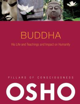 Buddha: His Life and Teachings and Impact on Humanity