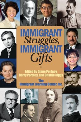 Immigrant Struggles, Immigrant Gifts