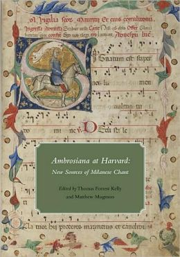 Ambrosiana at Harvard: New Sources of Milanese Chant