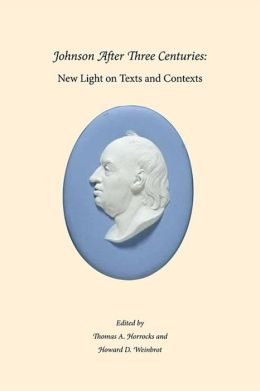 Johnson After Three Centuries: New Light on Texts and Contexts