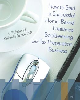 How to Start a Successful Home-Based Bookkeeping and Tax Preparation Business