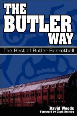 The Butler Way: The Best of Butler Basketball