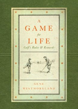 A Game For Life: Golf's Rules and Rewards