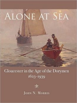 Alone at Sea: Gloucester in the Age of the Dorymen