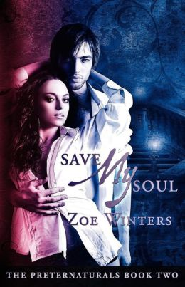 Save My Soul Preternaturals Book 2