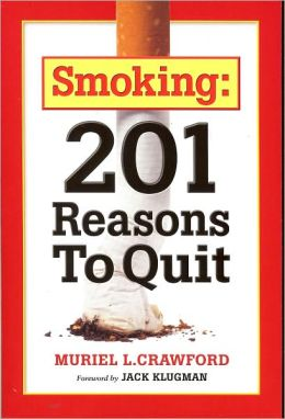 Smoking: 201 Reasons to Quit Muriel L. Crawford