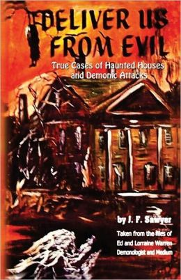 Deliver Us from Evil - Paperback: True Cases of Haunted Houses and Demonic Attacks