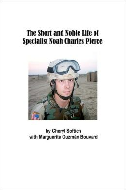The Short and Noble Life of Specialist Noah Charles Pierce