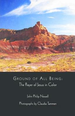Ground of All Being: The Prayer of Jesus in Color