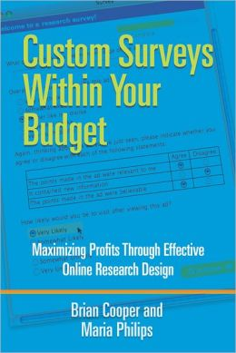 Custom Surveys Within Your Budget: Maximizing Profits Through Effective Online Research Design
