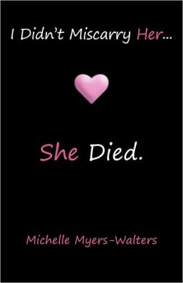 I Didn'T Miscarry Her... She Died.