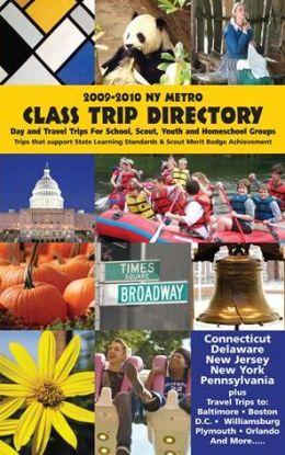 Class Trip Directory: 2009-2010 NY Metro Area