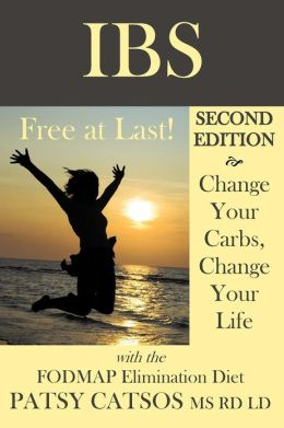 IBS--Free at Last! Second Edition: Change Your Carbs, Change Your Life with the FODMAP Elimination Diet