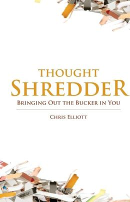 Thoughtshredder: Bringing Out the Bucker in You
