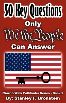 50 Key Questions Only We The People Can Answer
