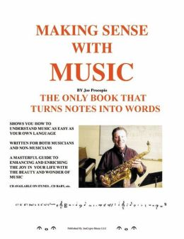 MAKING SENSE WITH MUSIC: The Only Book That Turns Notes Into Words.