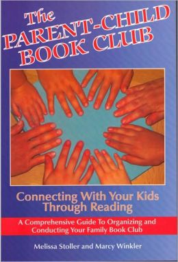 The Parent-Child Book Club: Connecting with Your Kids Through Reading