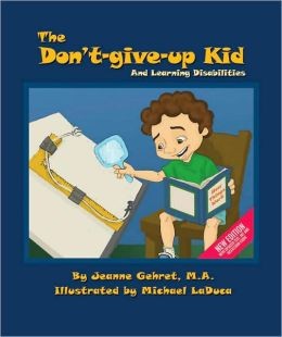 The Don't-Give-Up Kid: and Learning Disabilities