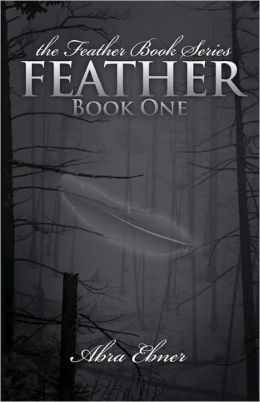 Feather (Second Edition, Fully Edited): Book One of the Feather Book Series