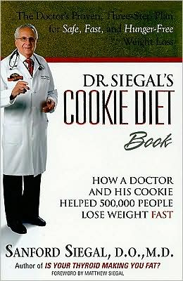 Dr. Siegal's Cookie Diet: How a Doctor and His Cookie Helped 500,000 People Lose Weight FAST