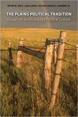 The Plains Political Tradition: Essays on South Dakota Political Culture