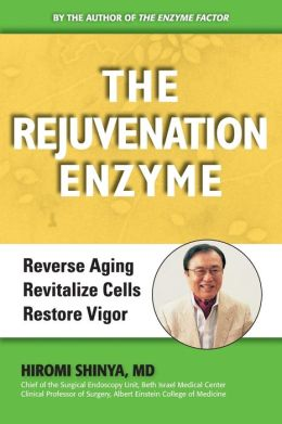 The Rejuvenation Enzyme: How To Wake Up Your Cells for Health and Beauty
