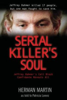 Serial Killer's Soul: Jeffrey Dahmer's Cell Block Confidante Reveals All