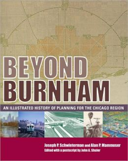 Beyond Burnham: An Illustrated History of Planning for the Chicago Region