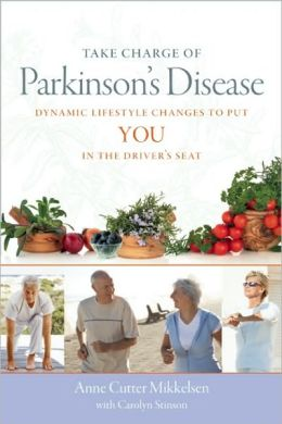 Take Charge of Parkinson's Disease: Dynamic Lifestyle Changes to Put YOU in the Driver's Seat