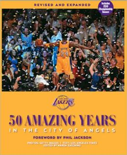 Los Angeles Lakers: 50 Amazing Years in the City of Angels, Revised and Expanded Edition-Updated for 2009-10 NBA Championship Season