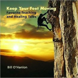 Keep Your Feet Moving: Favorite Teaching and Healing Tales