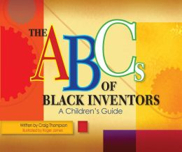 ABC's of Black Inventors: A Children's Guide