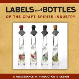 Labels And Bottles Of The Craft Spirits Industry